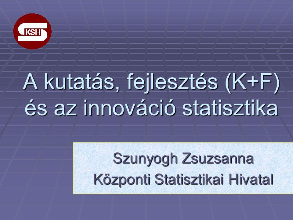 A kutatás, fejlesztés (K+F) és az innováció statisztika