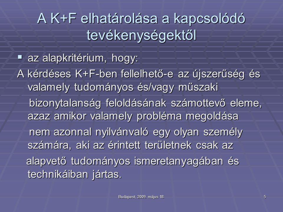 A K+F elhatárolása a kapcsolódó tevékenységektől