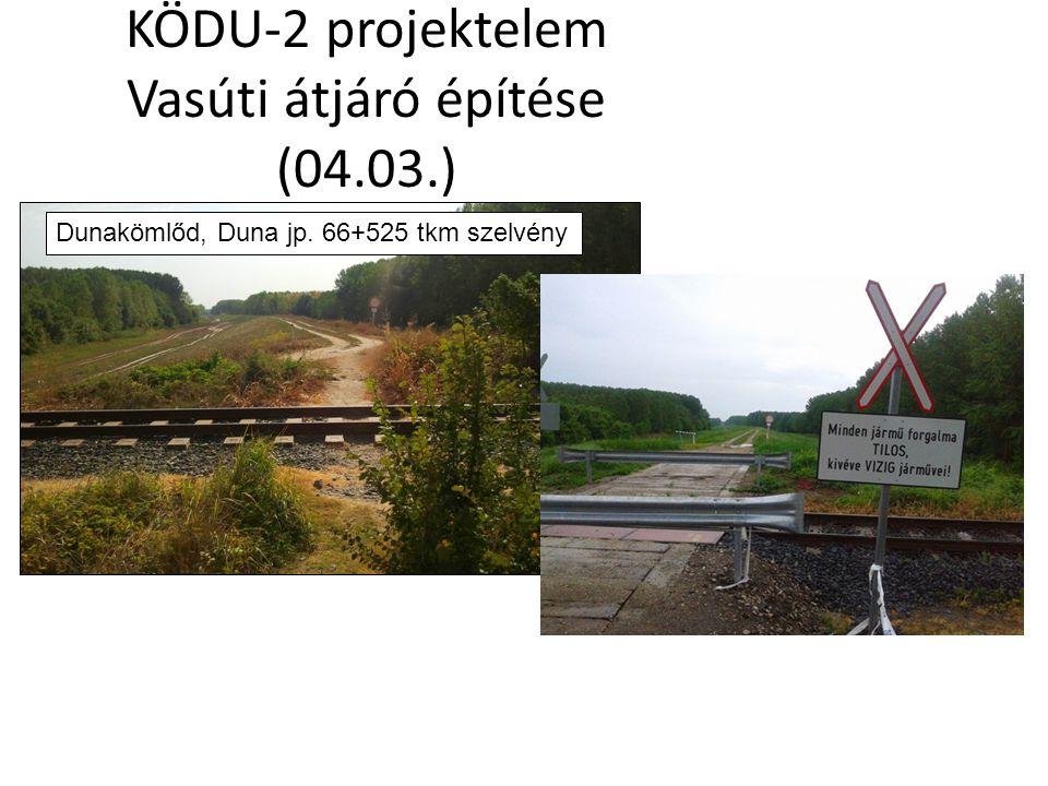 KÖDU-2 projektelem Vasúti átjáró építése (04.03.)