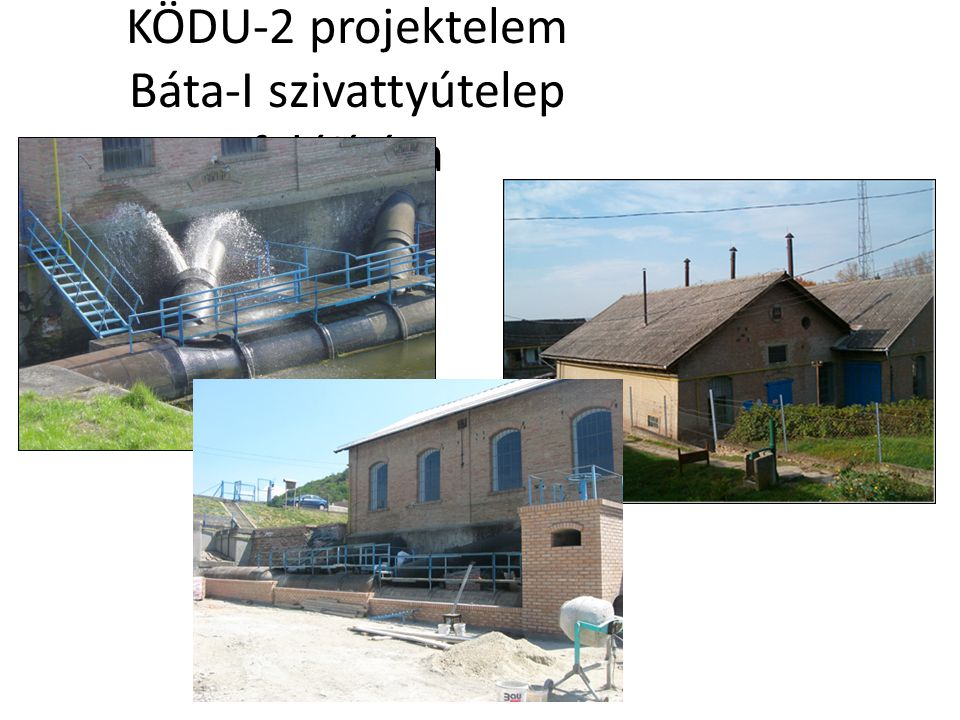 KÖDU-2 projektelem Báta-I szivattyútelep felújítása