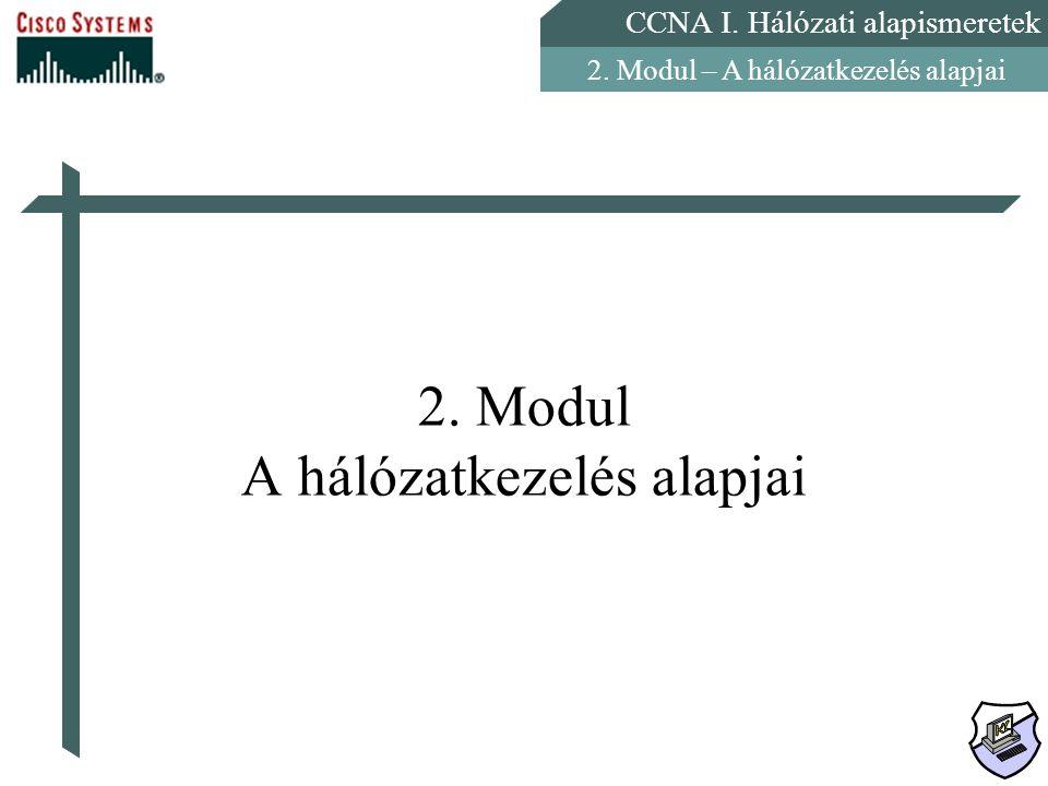 2. Modul A hálózatkezelés alapjai