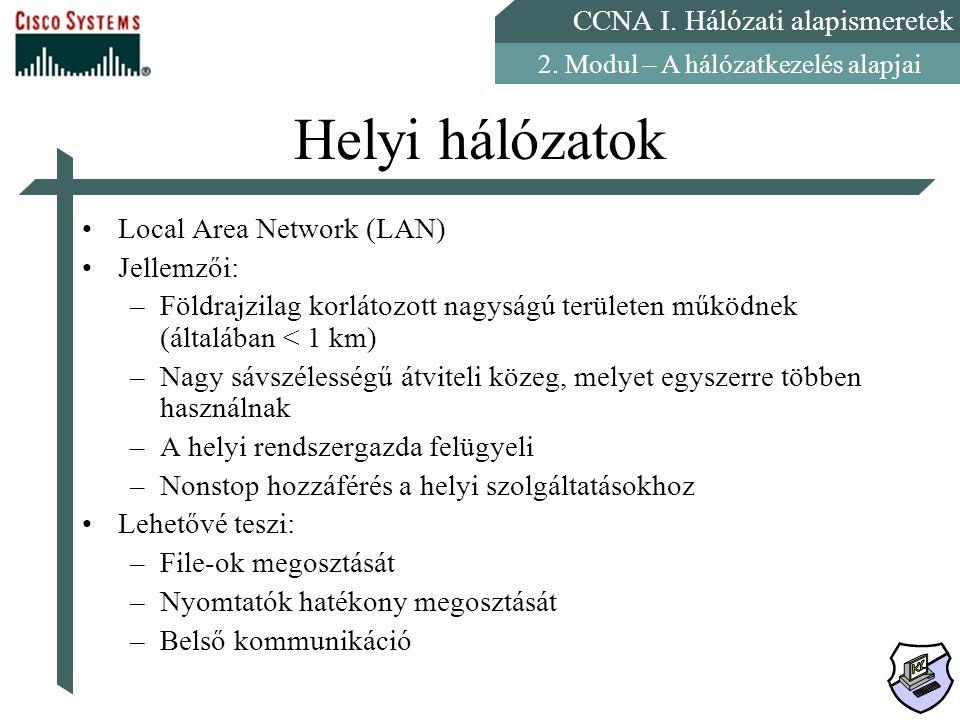 Helyi hálózatok Local Area Network (LAN) Jellemzői: