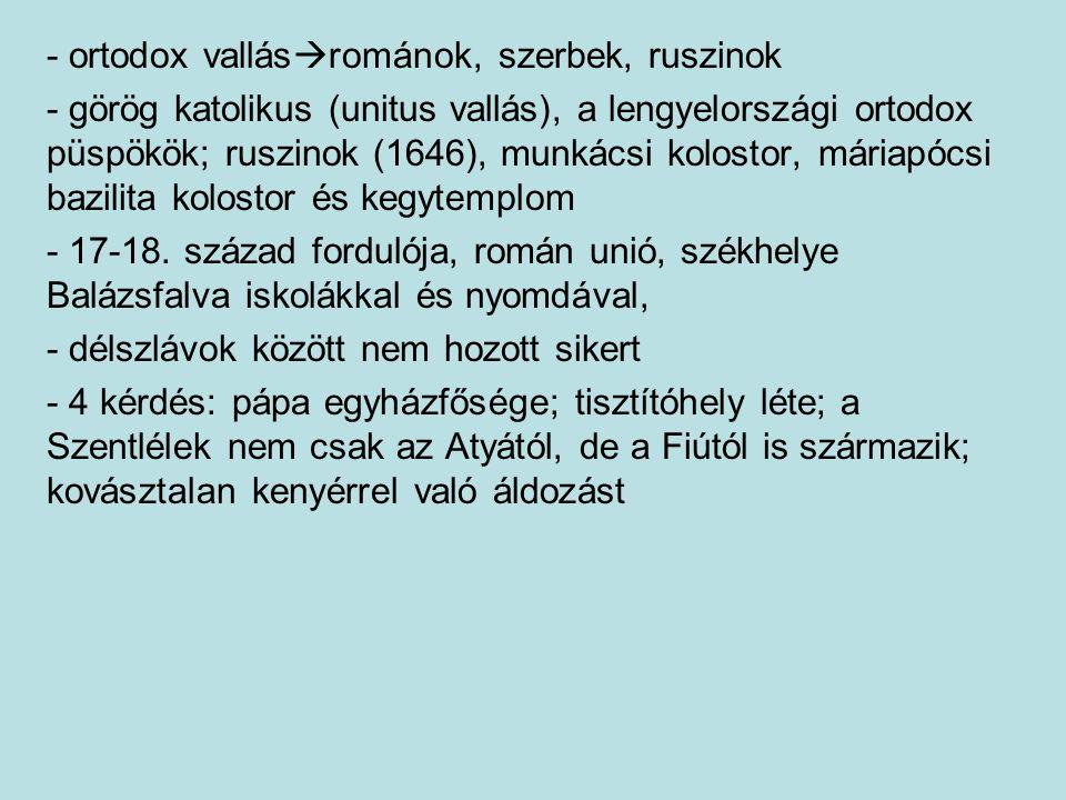 - ortodox vallásrománok, szerbek, ruszinok