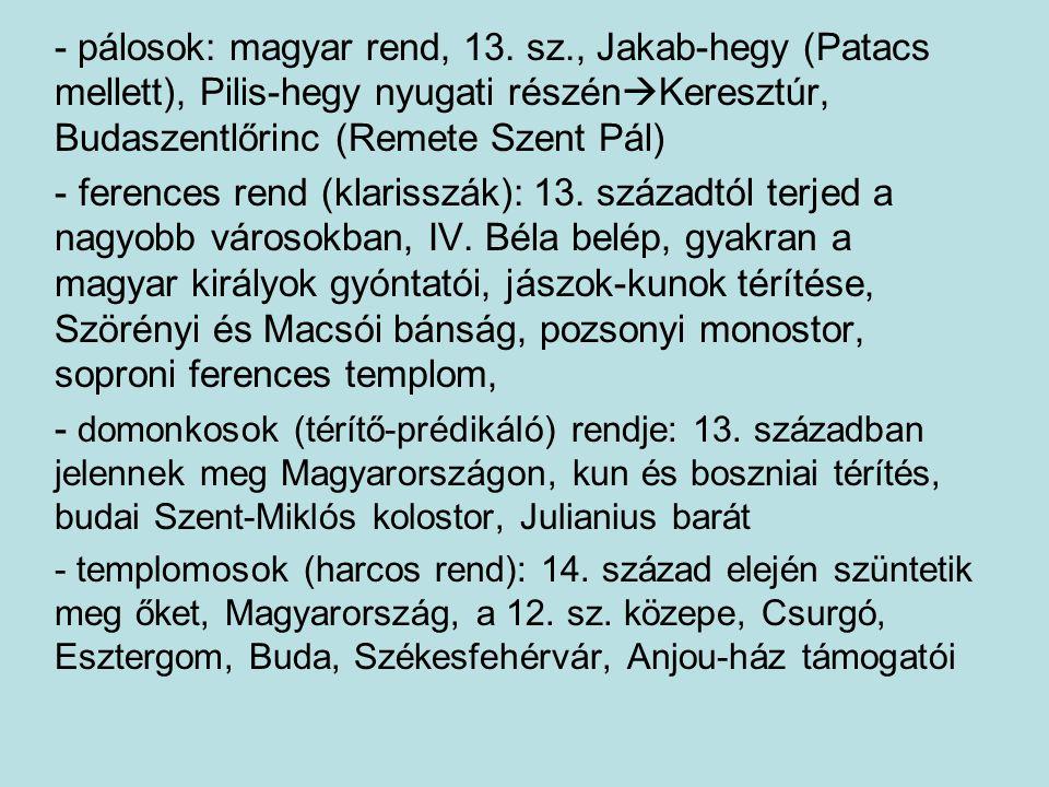- pálosok: magyar rend, 13. sz