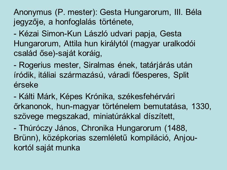 Anonymus (P. mester): Gesta Hungarorum, III