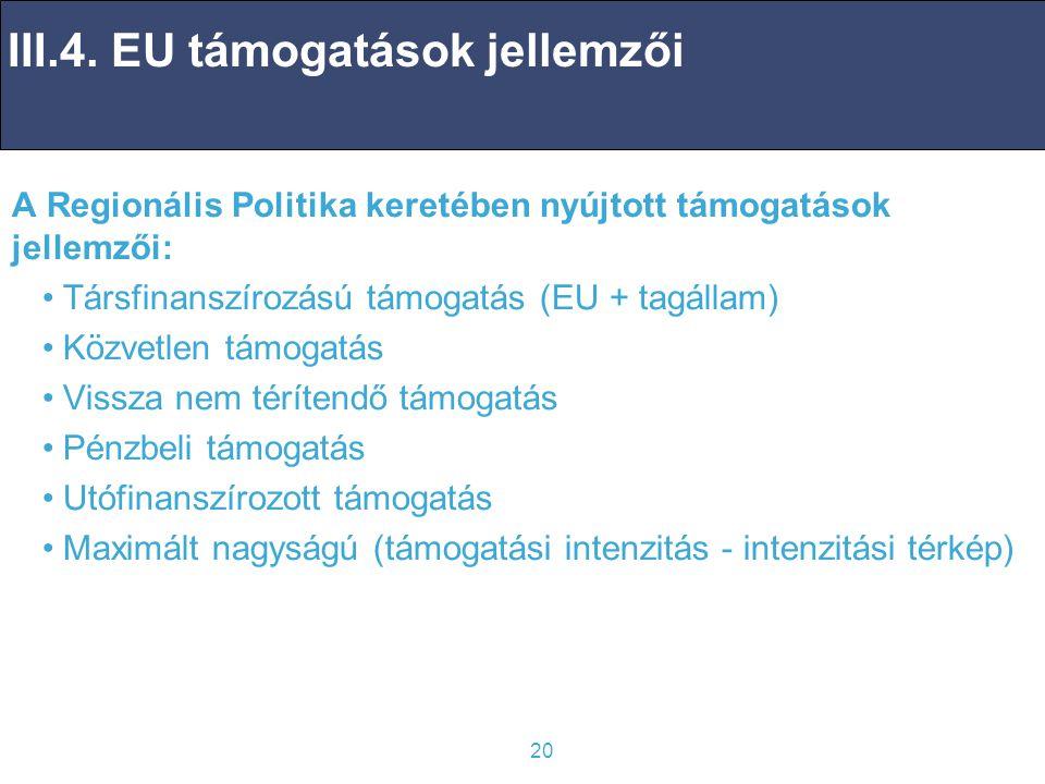 III.4. EU támogatások jellemzői