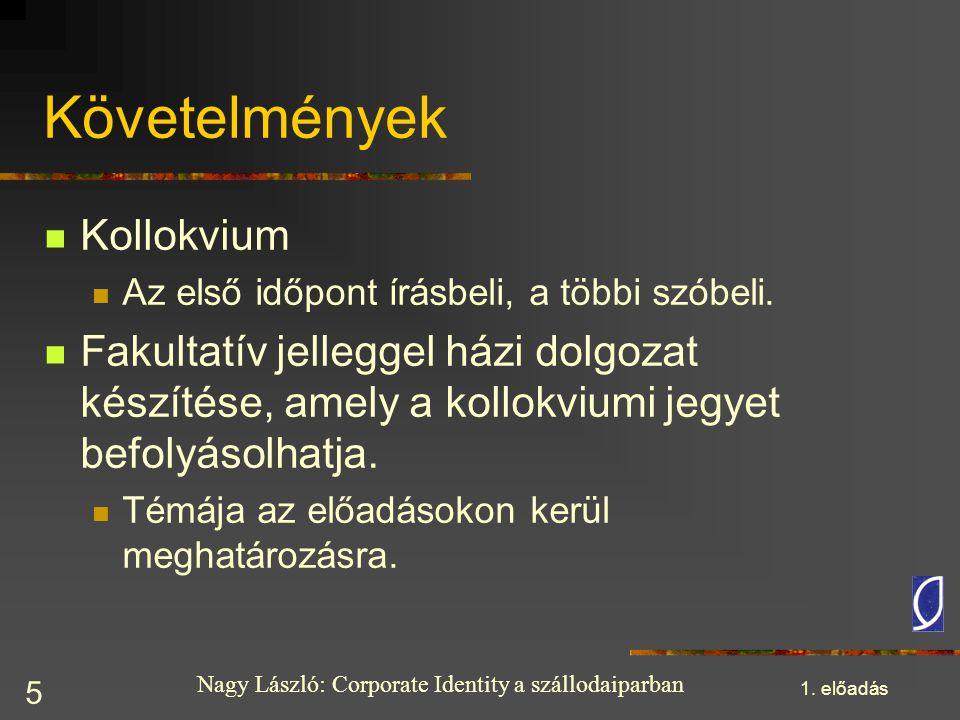 Követelmények Kollokvium
