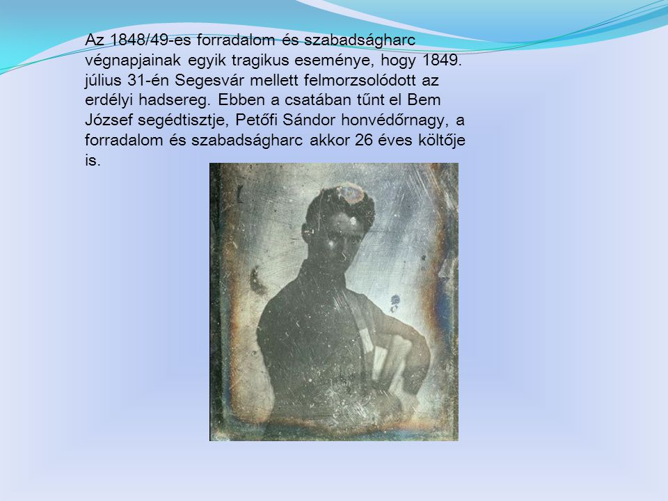 Az 1848/49-es forradalom és szabadságharc végnapjainak egyik tragikus eseménye, hogy 1849.