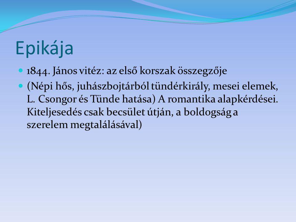 Epikája 1844. János vitéz: az első korszak összegzője