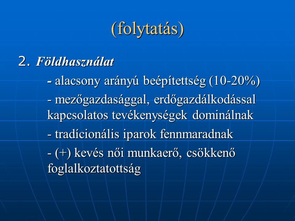 (folytatás) 2. Földhasználat - alacsony arányú beépítettség (10-20%)