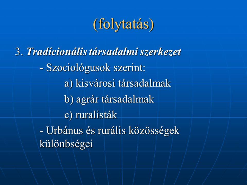 (folytatás) 3. Tradícionális társadalmi szerkezet