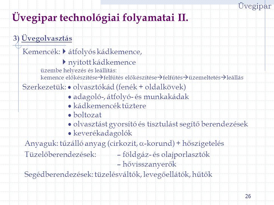 Üvegipar technológiai folyamatai II.