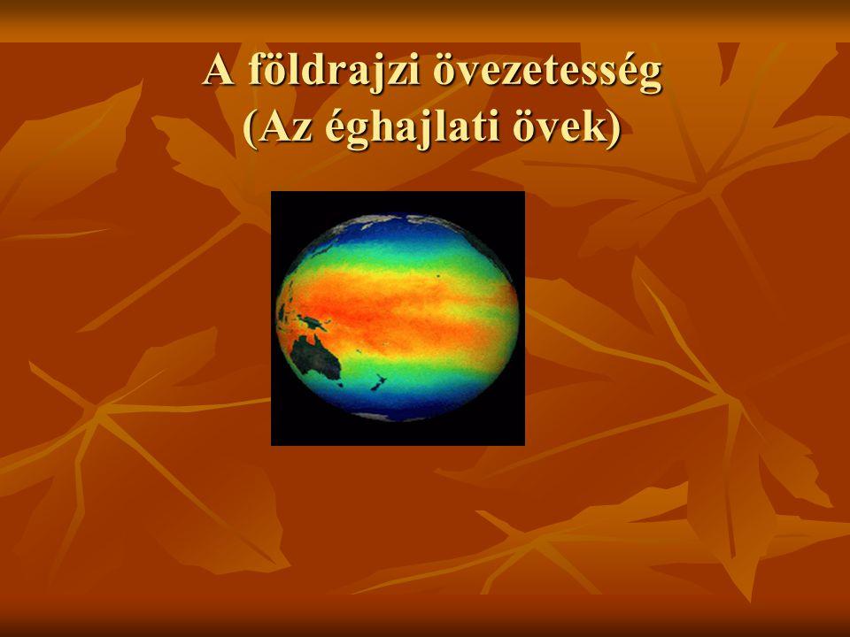 A földrajzi övezetesség (Az éghajlati övek)