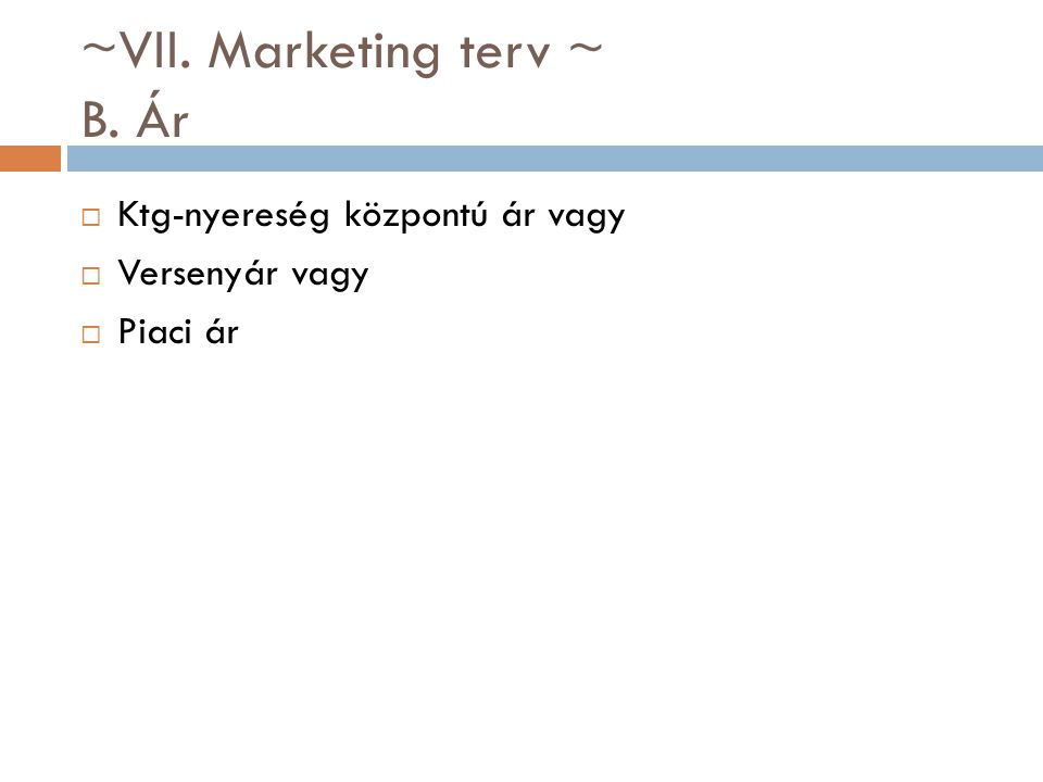 ~VII. Marketing terv ~ B. Ár