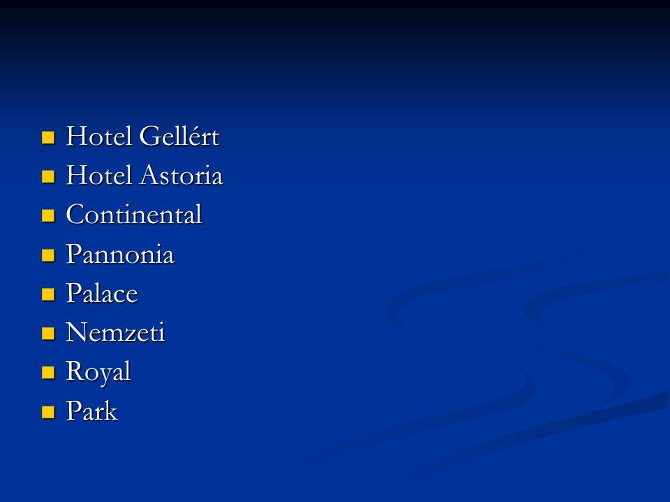 Hotel Gellért Hotel Astoria Continental Pannonia Palace Nemzeti Royal Park