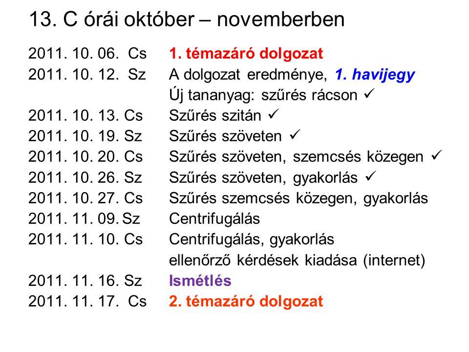 13. C órái október – novemberben