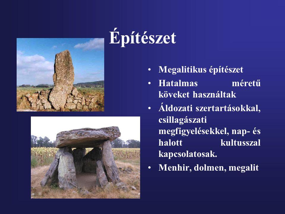 Építészet Megalitikus építészet Hatalmas méretű köveket használtak