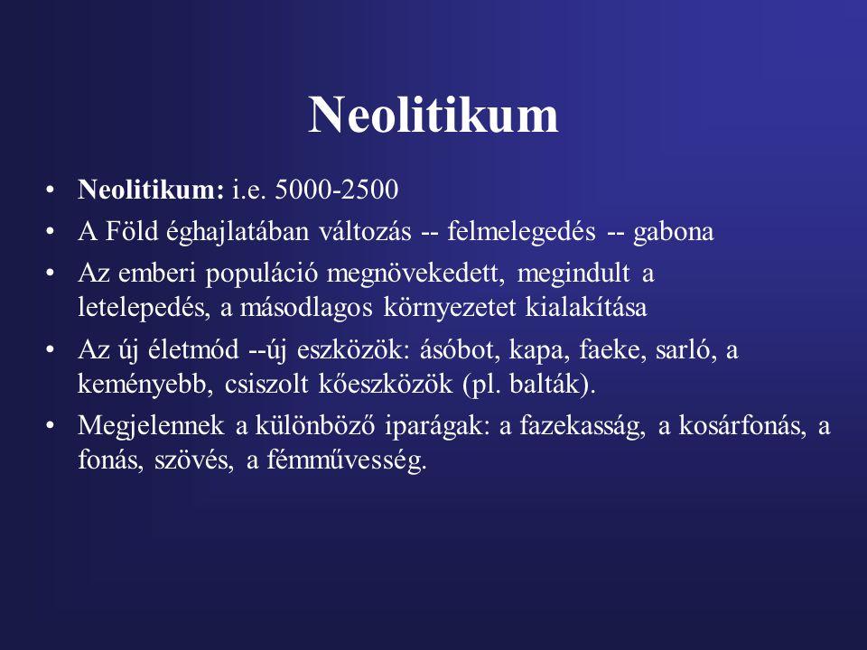 Neolitikum Neolitikum: i.e. 5000-2500