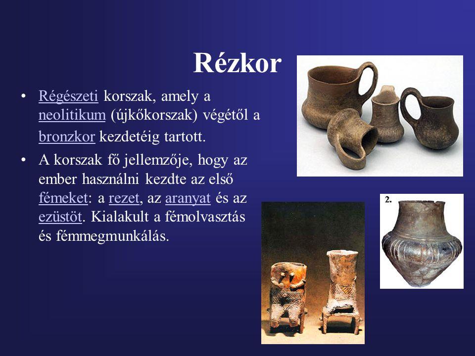 Rézkor Régészeti korszak, amely a neolitikum (újkőkorszak) végétől a bronzkor kezdetéig tartott.