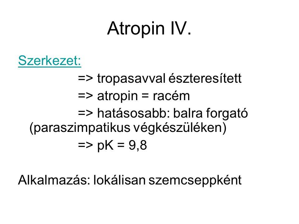 Atropin IV. Szerkezet: => tropasavval észteresített