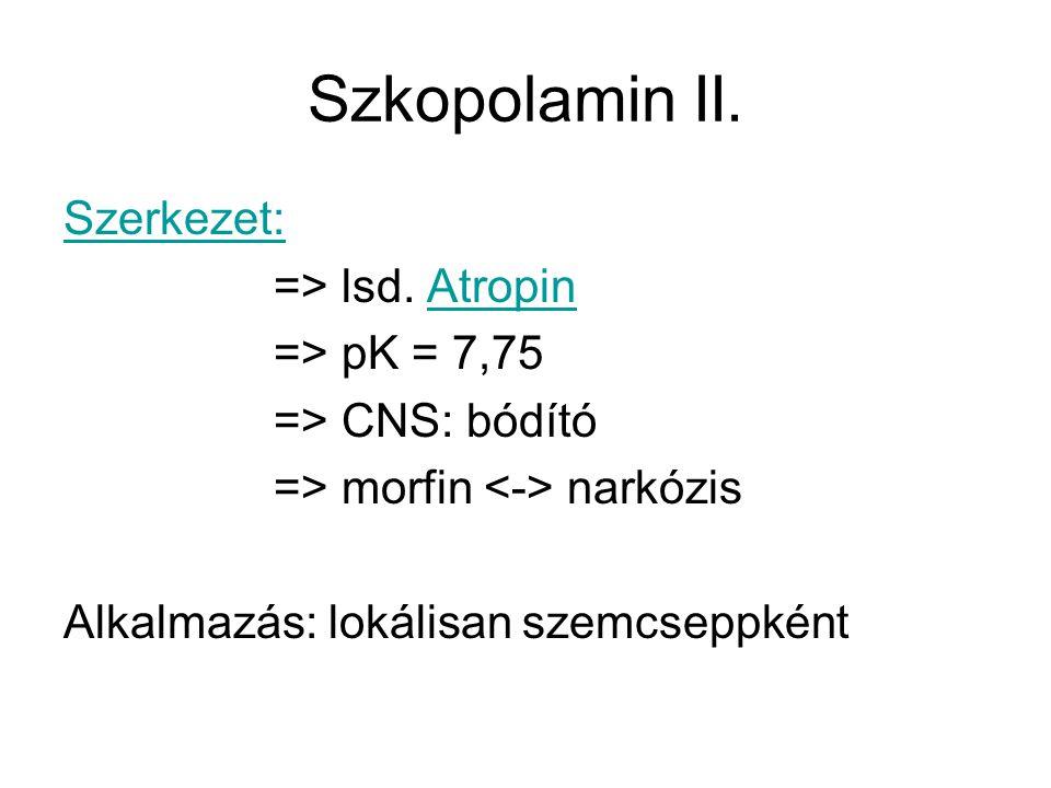 Szkopolamin II. Szerkezet: => lsd. Atropin => pK = 7,75