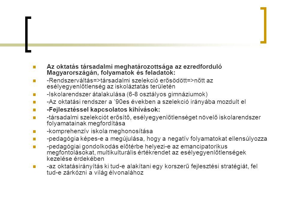 Az oktatás társadalmi meghatározottsága az ezredforduló Magyarországán, folyamatok és feladatok: