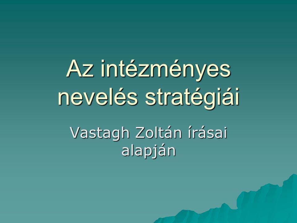 Az intézményes nevelés stratégiái