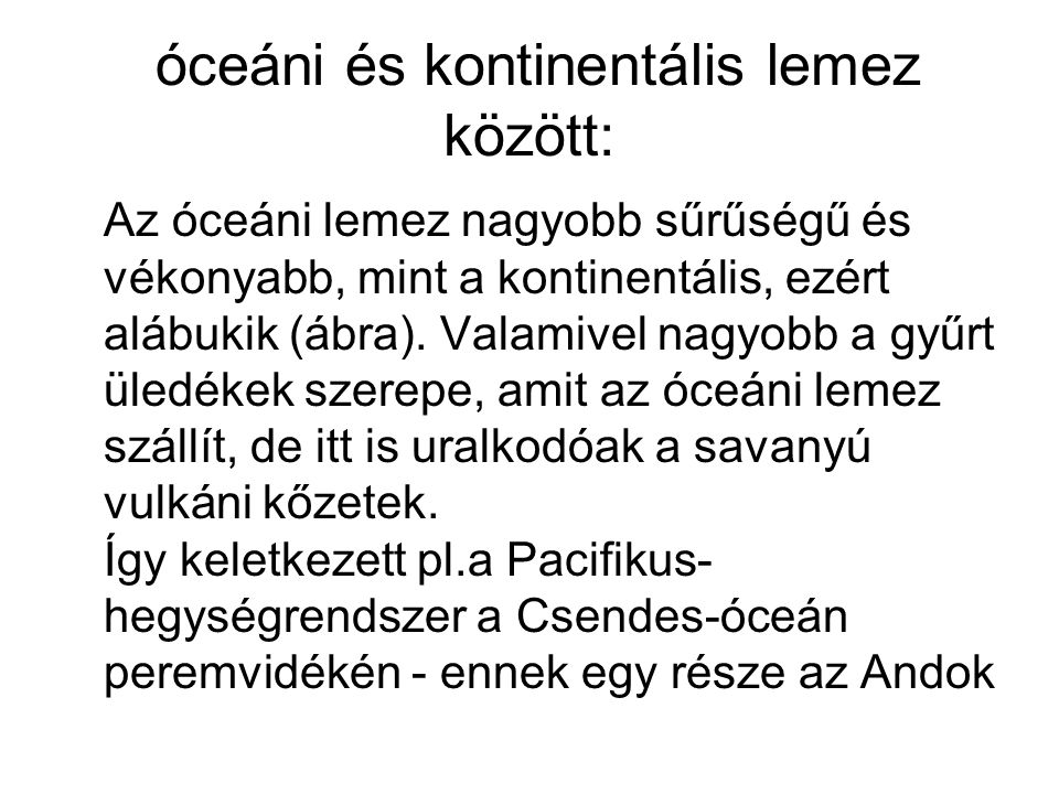 óceáni és kontinentális lemez között: