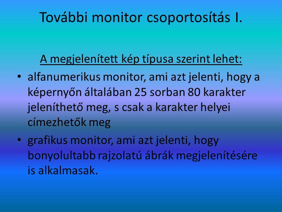 További monitor csoportosítás I.