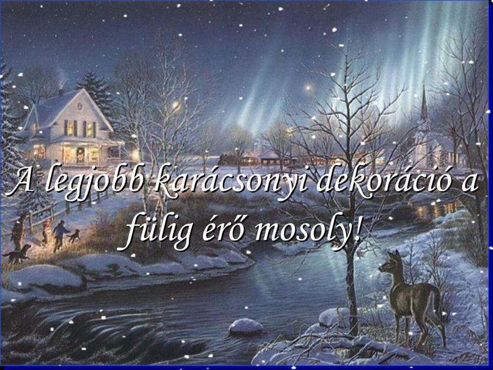 A legjobb karácsonyi dekoráció a fülig érő mosoly!