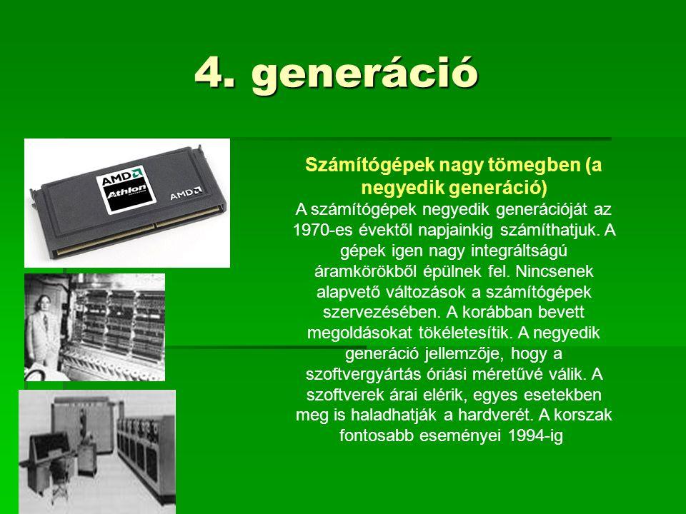 Számítógépek nagy tömegben (a negyedik generáció)
