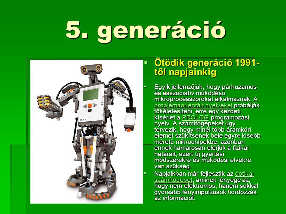 5. generáció Ötödik generáció 1991-től napjainkig