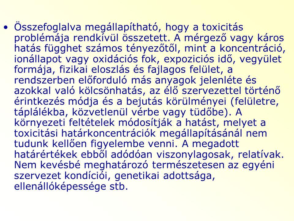 Összefoglalva megállapítható, hogy a toxicitás problémája rendkívül összetett.