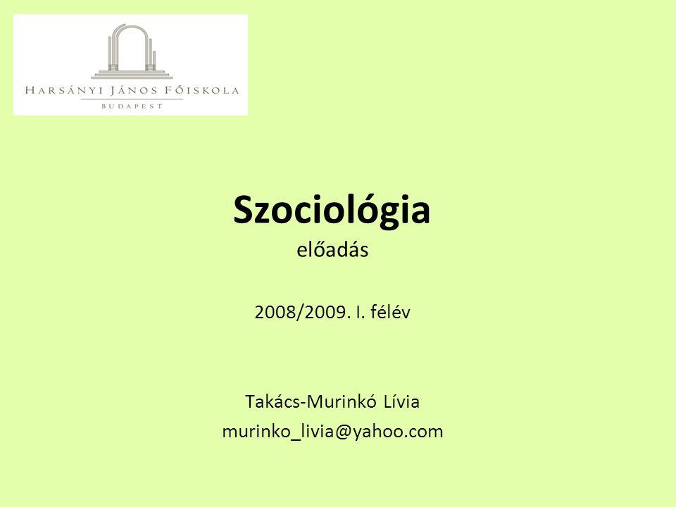 2008/2009. I. félév Takács-Murinkó Lívia murinko_livia@yahoo.com