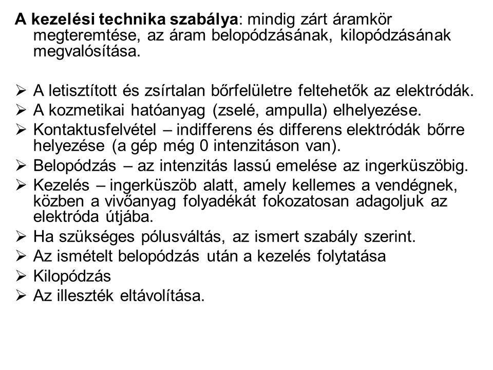 A kezelési technika szabálya: mindig zárt áramkör megteremtése, az áram belopódzásának, kilopódzásának megvalósítása.