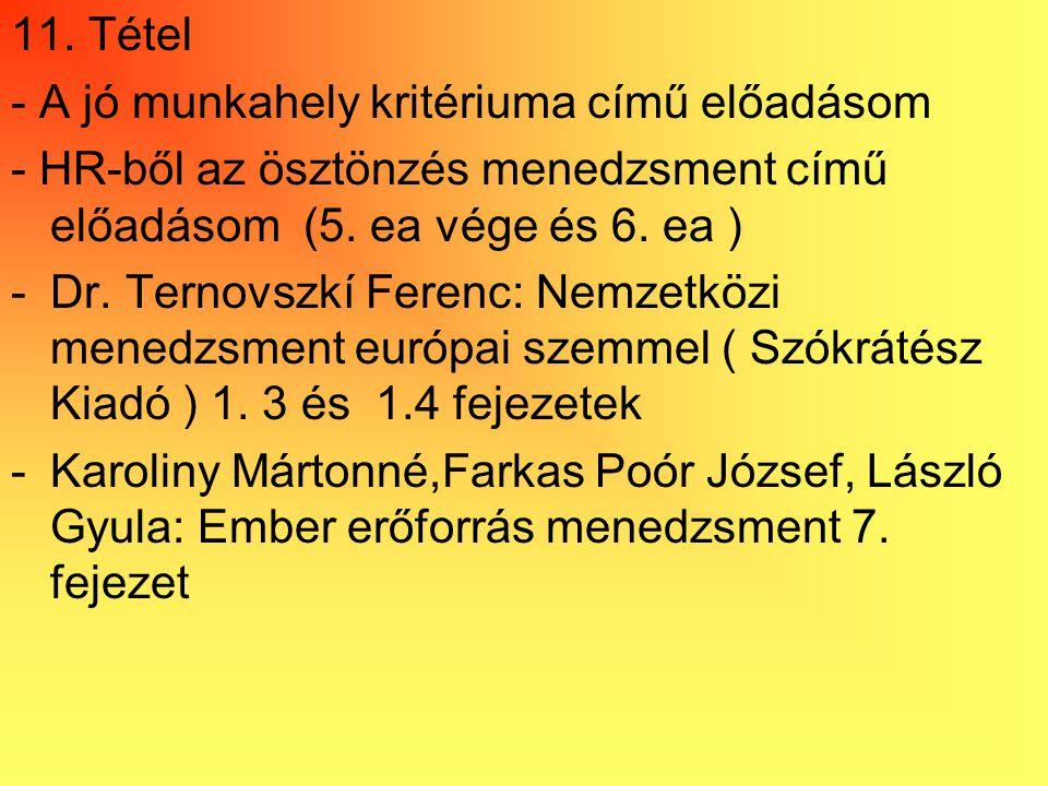 11. Tétel - A jó munkahely kritériuma című előadásom. - HR-ből az ösztönzés menedzsment című előadásom (5. ea vége és 6. ea )