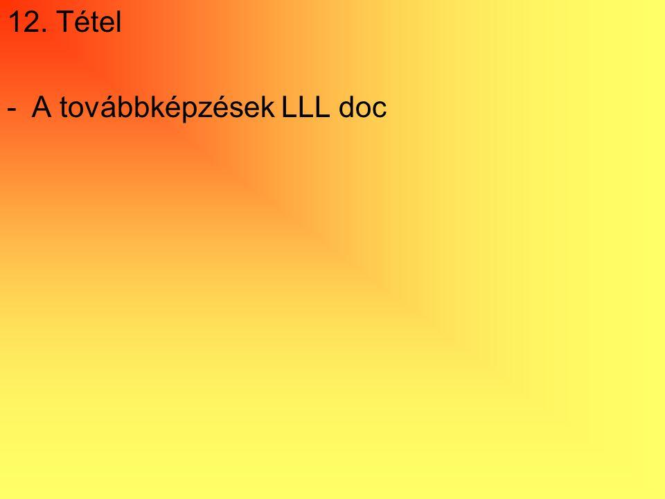 12. Tétel A továbbképzések LLL doc