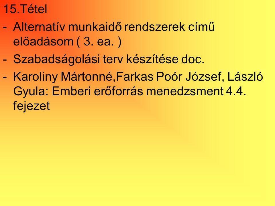 15.Tétel Alternatív munkaidő rendszerek című előadásom ( 3. ea. ) Szabadságolási terv készítése doc.