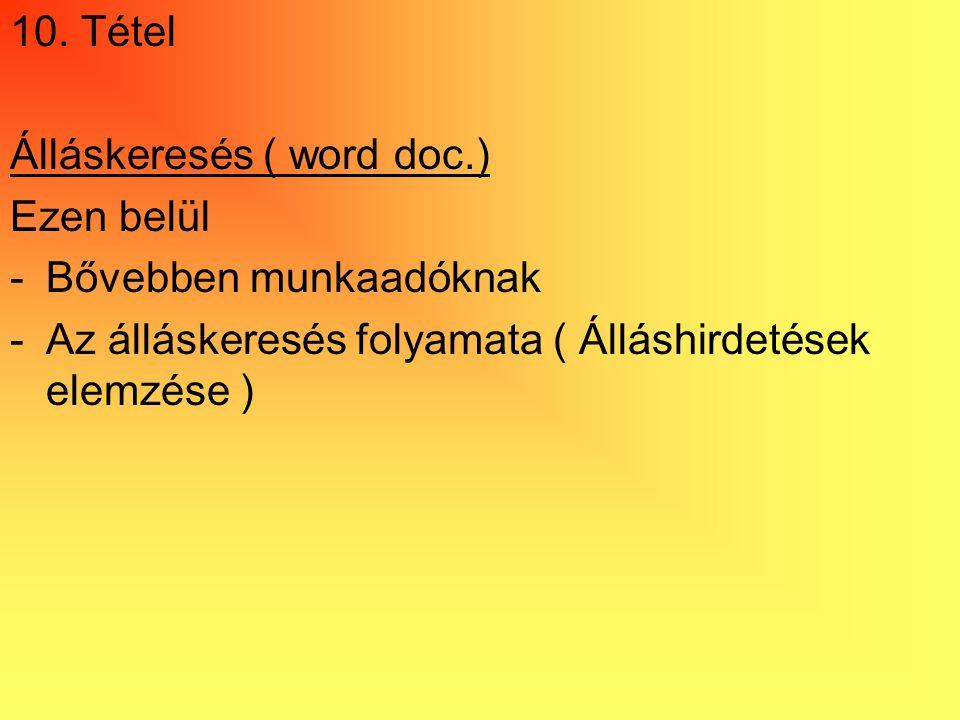 10. Tétel Álláskeresés ( word doc.) Ezen belül. Bővebben munkaadóknak.