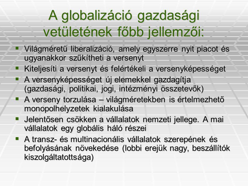 A globalizáció gazdasági vetületének főbb jellemzői: