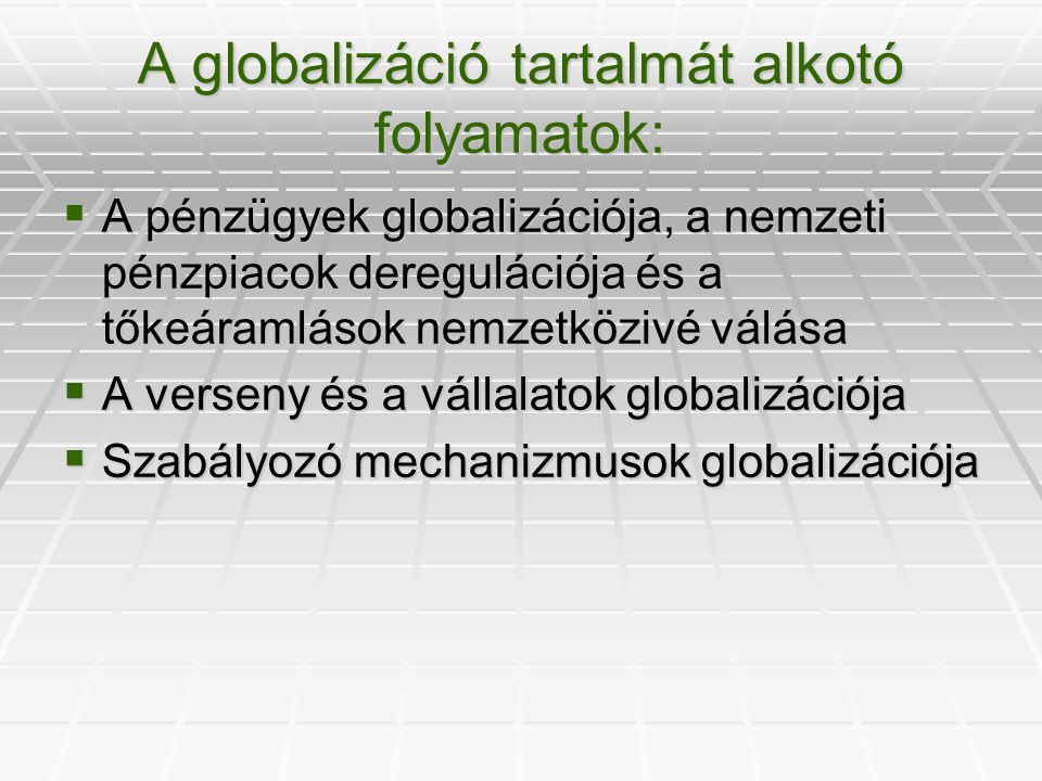 A globalizáció tartalmát alkotó folyamatok: