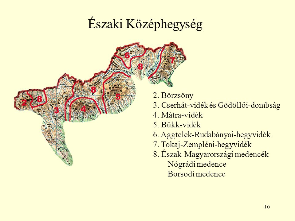 Északi Középhegység 2. Börzsöny 3. Cserhát-vidék és Gödöllői-dombság