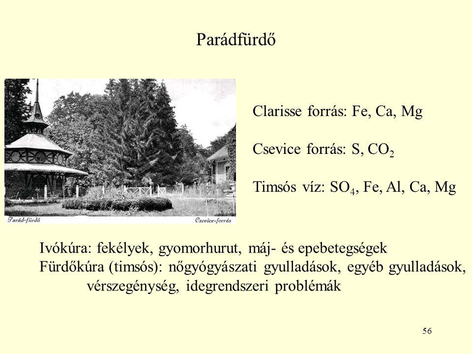 Parádfürdő Clarisse forrás: Fe, Ca, Mg Csevice forrás: S, CO2