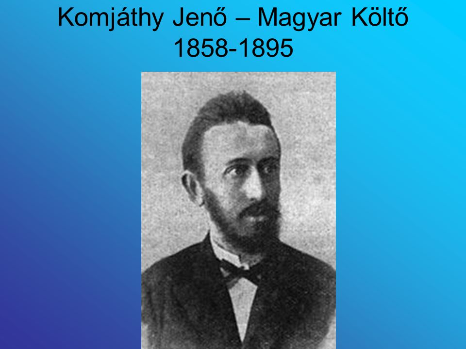 Komjáthy Jenő – Magyar Költő 1858-1895