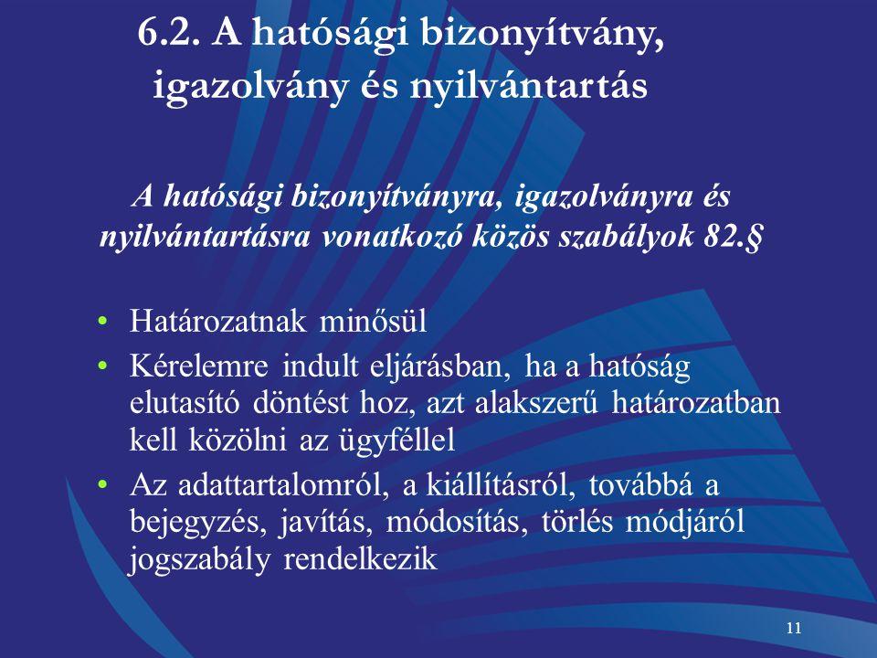 6.2. A hatósági bizonyítvány, igazolvány és nyilvántartás