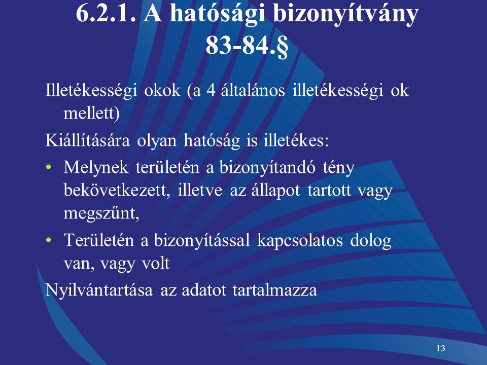 6.2.1. A hatósági bizonyítvány 83-84.§