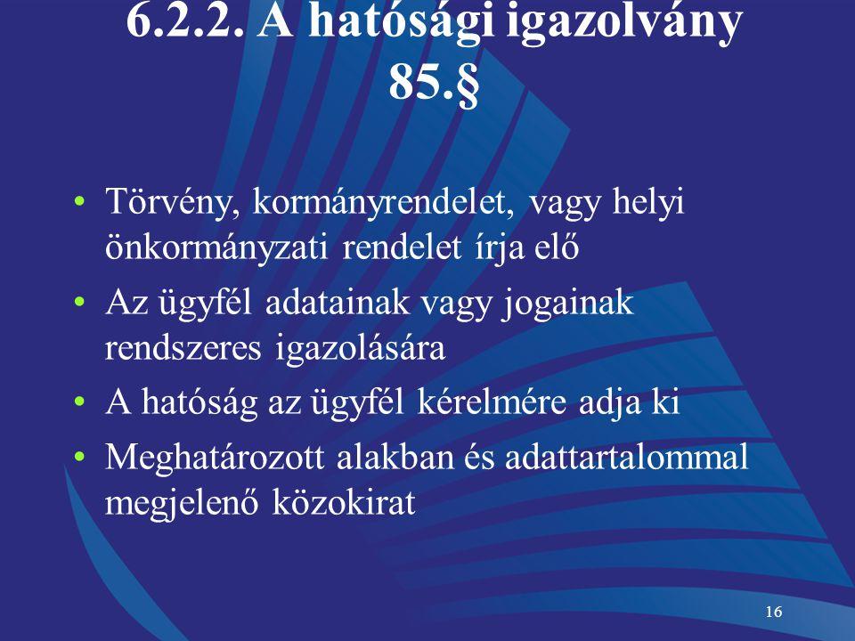 6.2.2. A hatósági igazolvány 85.§