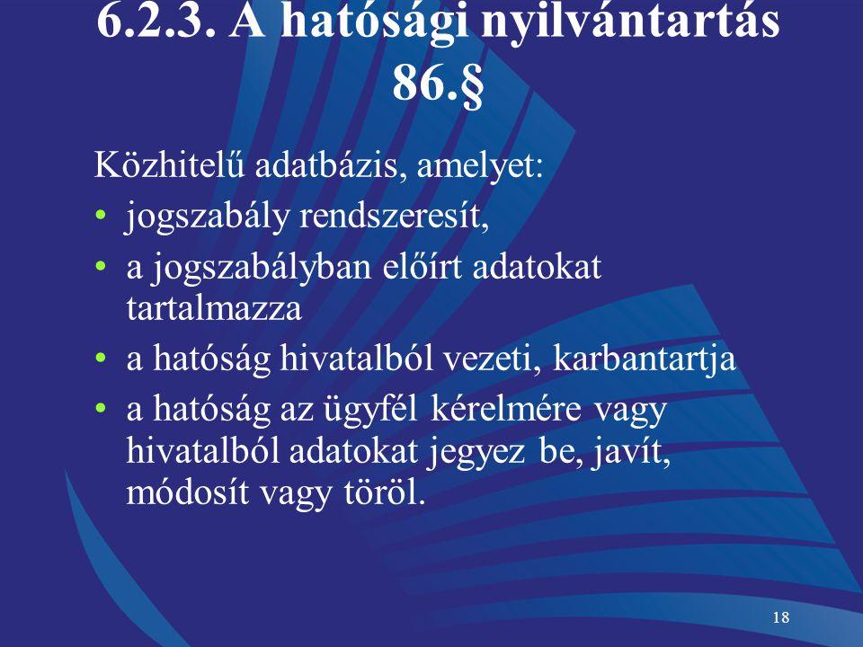 6.2.3. A hatósági nyilvántartás 86.§