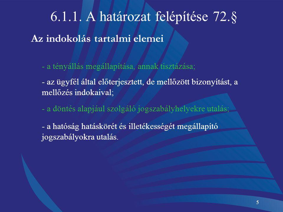6.1.1. A határozat felépítése 72.§