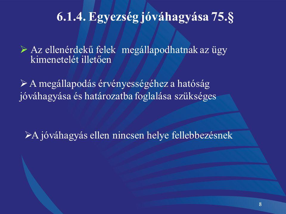 6.1.4. Egyezség jóváhagyása 75.§